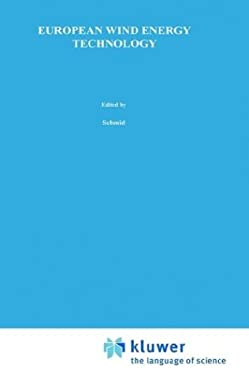 European Wind Energy Technology: State of the Art of Wind Energy Converters in the European Community - Schmid, J. / Palz, Willeke