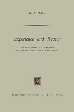 Experience and Reason: The Phenomenology of Husserl and Its Relation to Hume's Philosophy - Mall, R. a. / Mall, RAM Adhar