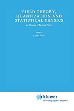 Field Theory, Quantization and Statistical Physics: In Memory of Bernard Jouvet 9789027711281