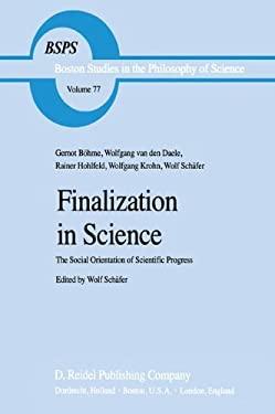 Finalization in Science: The Social Orientation of Scientific Progress 9789027715494