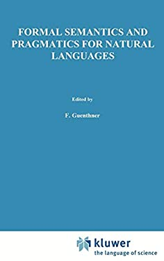 Formal Semantics and Pragmatics for Natural Languages - Guenthner, F. / Schmidt, S. J. / Schmidt, Siegfried J.