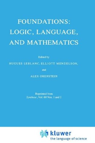 Foundations: Logic, Language, and Mathematics - LeBlanc, Hugues / Mendelson, Elliott / Orenstein, A.
