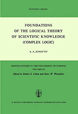Foundations of the Logical Theory of Scientific Knowledge (Complex Logic) 9789027701930