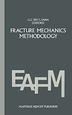Fracture Mechanics Methodology: Evaluation of Structural Components Integrity - Faria, L. / Sih, George C. / Sih, G. C.