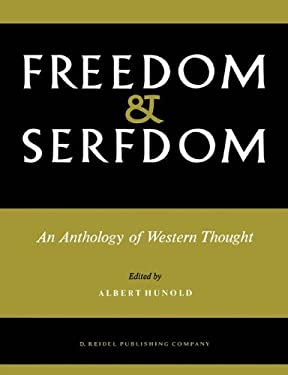 Freedom and Serfdom: An Anthology of Western Thought 9789027700070