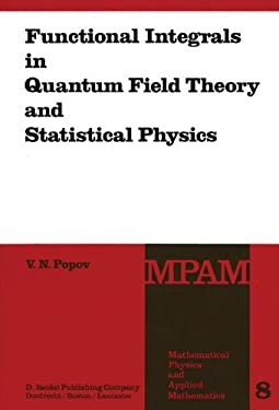 Functional Integrals in Quantum Field Theory and Statistical Physics 9789027714718