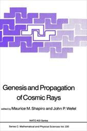 Genesis and Propagation of Cosmic Rays - Wefel, John P. / Shapiro, Maurice M. / Shapiro, M. M.
