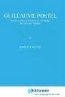 Guillaume Postel: Prophet of the Restitution of All Thingshis Life and Thought 9789024725236