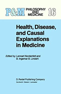 Health, Disease, and Causal Explanations in Medicine 9789027716606