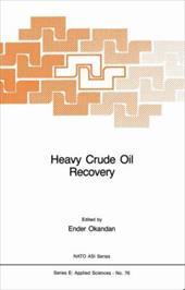 Heavy Crude Oil Recovery - Okandan, E. / Okandan, Ender
