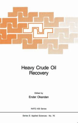 Heavy Crude Oil Recovery 9789024729517