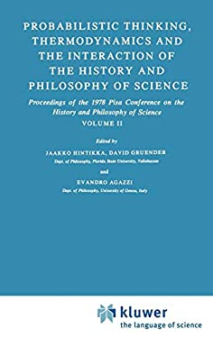 Probabilistic Thinking, Thermodynamics and the Interaction of the History and Philosophy of Science: Volume II 9789027711274