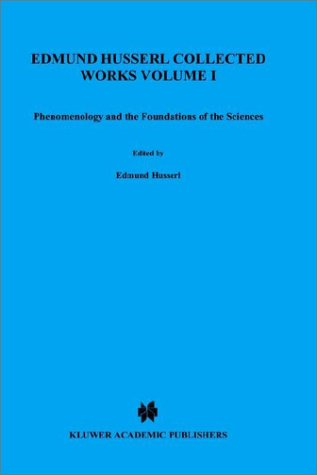 Ideas Pertaining to a Pure Phenomenology and to a Phenomenological Philosophy: Third Book: Phenomenology and the Foundation of the Sciences 9789024720934