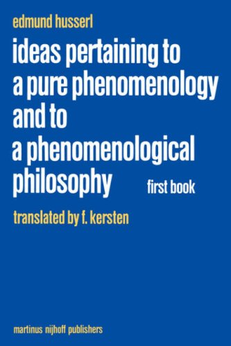 Ideas Pertaining to a Pure Phenomenology and to a Phenomenological Philosophy: First Book: General Introduction to a Pure Phenomenology 9789024728527