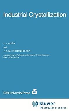 Industrial Crystallization 9789027717719