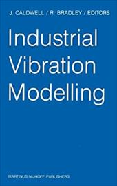 Industrial Vibration Modelling: Proceedings of Polymodel 9, the Ninth Annual Conference of the North East Polytechnics Mathematica 8443305