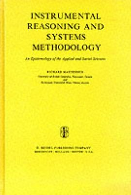 Instrumental Reasoning and Systems Methodology: An Epistemology of the Applied and Social Sciences 9789027708373