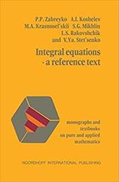 Integral Equations a Reference Text - Zabreyko / Zabreiko, P. P.