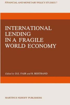 International Lending in a Fragile World Economy 9789024728091