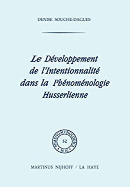Le D Veloppement de L'Intentionalit Dans La PH Nom Nologie Husserlienne 9789024713547