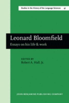 Leonard Bloomfield: Essays on His Life & Work