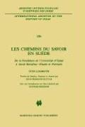 Les Chemins Du Savoir En Su de: de La Fondation de L'Universit D'Upsal Jacob Berzelius - Tudes Et Portraits 9789024735792