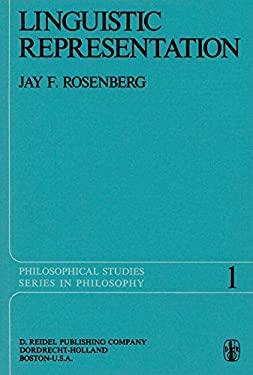 Linguistic Representation - Rosenberg, Jay F. / Rosenberg, J. F.