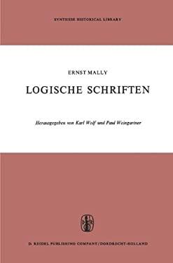 Logische Schriften: Grosses Logikfragment -- Grundgesetze Des Sollens 9789027701749