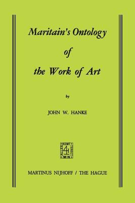 Maritain's Ontology of the Work of Art 9789024751495