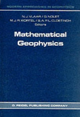 Mathematical Geophysics: A Survey of Recent Developments in Seismology and Geodynamics 9789027726209