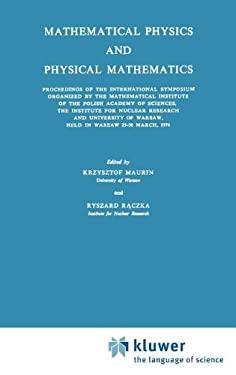 Mathematical Physics and Physical Mathematics - Maurin, Krzysztof / Raczka, Ryszard / Raczka, R.