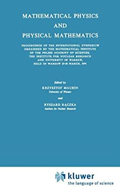 Mathematical Physics and Physical Mathematics 9789027705372
