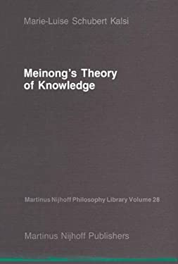 Meinong S Theory of Knowledge 9789024735525