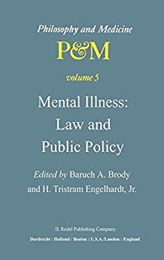 Mental Illness: Law and Public Policy - Engelhardt, H. Tristram, JR / Brody, Baruch A. / Brody, B. a.