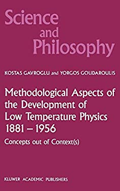 Methodological Aspects of the Development of Low Temperature Physics 1881 1956: Concepts Out of Context(s) 9789024736997