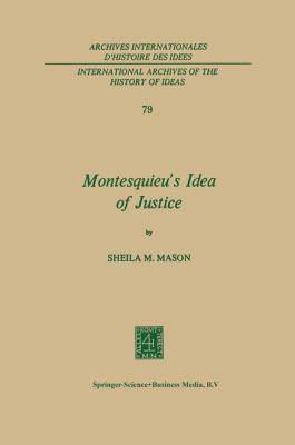Montesquieu's Idea of Justice 9789024716708