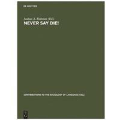 Never Say Die!: A Thousand Years of Yiddish in Jewish Life and Letters 9789027979780