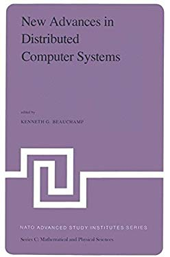 New Advances in Distributed Computer Systems 9789027713681