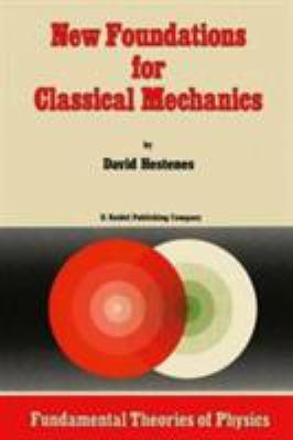New Foundations for Classical Mechanics 9789027720900