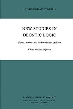 New Studies in Deontic Logic: Norms, Actions, and the Foundations of Ethics 9789027712783