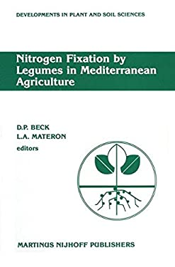 Nitrogen Fixation by Legumes in Mediterranean Agriculture: Proceedings of a Workshop on Biological Nitrogen Fixation on Mediterranean-Type Agriculture 9789024736249