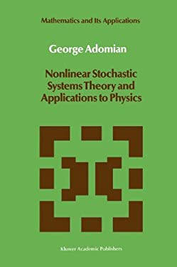 Nonlinear Stochastic Systems Theory and Application to Physics 9789027725257