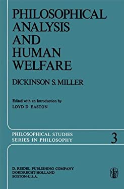 Philosophical Analysis and Human Welfare: Selected Essays and Chapters from Six Decades. 9789027705662