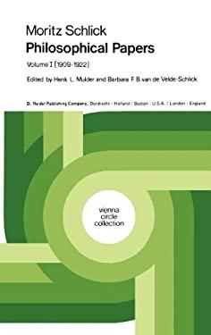 Moritz Schlick Philosophical Papers: Volume 1: (1909 1922) - Schlick, Moritz / Mulder, Henk L. / Velde-Schlick, B. F. B. Van de