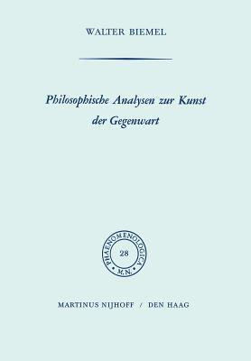 Philosophische Analysen Zur Kunst Der Gegenwart 9789024702626