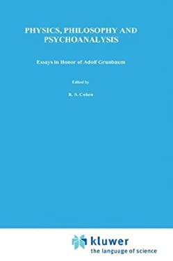 Physics, Philosophy and Psychoanalysis: Essays in Honor of Adolf Gr Nbaum