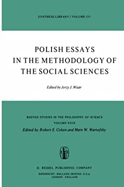 Polish Essays in the Methodology of the Social Sciences 9789027707239