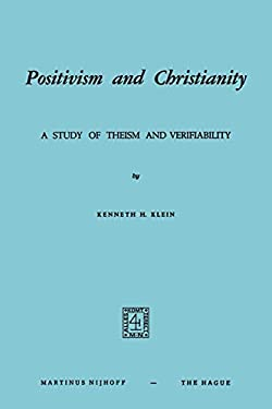 Positivism and Christianity: A Study of Theism and Verifiability 9789024715817