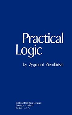 Practical Logic: With the Appendix on Deontic Logic 9789027705570