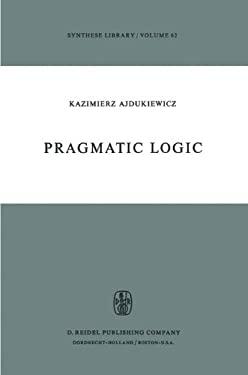 Pragmatic Logic 9789027703262